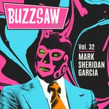 Buzzsaw Joint Vol 32  (Mark Sheridan Garcia)