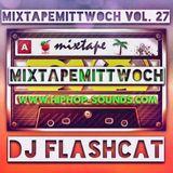 MixtapeMittwoch Vol. 27 - DJ FlashCAT