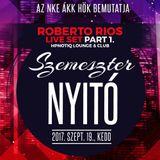 2017.09.19. - ÁKK Szemeszternyitó Part 1 - Roberto Rios Live Set @ Hpnotiq