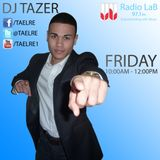DJ Tazer's Lunchtime Call - Episode 3