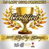Lady Dior Presents - Certified 2017 HipHop