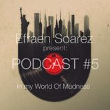 Podcast ‪#5 By: Efraen Soarez