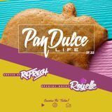 """""""The Pan Dulce Life"""" With DJ Refresh - Episode 33 feat. DJ Royelle"""