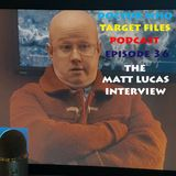 Episode 36 The Matt Lucas Interview