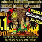 PIRATA RADIO 9.1.2017 - Dr.ED LION PRESENTS FINNISH REGGAE 45rpm SPECIAL - djpirataboing.com