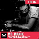 FTD002 Podcast - Mr. Manik - Dazed Adventurer