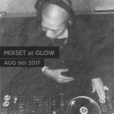 Mixset at Glow on Aug9th2017