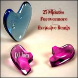 25 Minutes ft. Forevermore Exclusive Remix