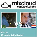 Mixcloud Collaborations Part 1: JB meets Talib Karimi