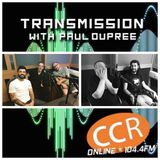 Transmission w/ Paul Dupree - guests The Shouty Petes and Memory Boy - 22/5/19 - CCR 104.4FM
