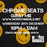 Noise Vandals Crate digger radio show 76 Guest mix from Chrome Beats