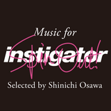 instigator spinout edition ♯001 selected by SINICHI OSAWA