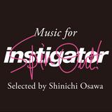 instigator spinout edition ♯001 selected by SINICHI OSAWA
