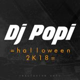 Dj Popi - Halloween 2K18 (Exclusive set)