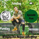Sunday Funday Sessions: Episode 5