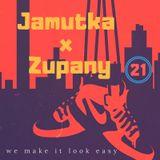 Jamutka x Zupany - We Make It Look Easy #21
