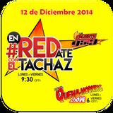 #enREDate con El Tachaz, lunes 15 de Diciembre del 2014