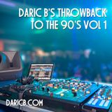 Daric B's Throwback to the 90's vol 1