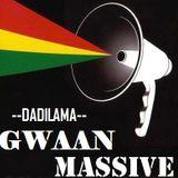 DADILAMA - Gwaan MASSIVE