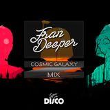 Fran Deeper . COSMIC GALXY - October Mix