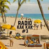 Radio Kak Kak Vol. 3 Prince Fatty, Clap Clap, Celia Cruz, Dave Brubeck, Speedometer, Deela