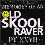 Memories Of An Oldskool Raver Pt XXVII