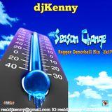 DJ KENNY SEASON CHANGE REGGAE DANCEHALL MIX APR 2K17