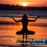 DirtyOrganix Session#22 DeepHouse