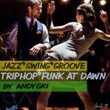 andygri|JAZZ*SWING*GROOVE*TRIPHOP*FUNK at DAWN  [Piano Beats, Horns, Jazz Hop, Hip Hop] promo cut