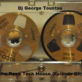 Dj George Tountas - Afro Deep Tech House (Episode 03)