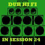 Dub Hi Fi In Session 24