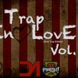 Trap in love (Slow trap Edition) Vol.3 by DA