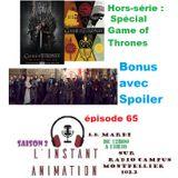 L'Instant Animation épisode 65 : Hors-série : Spécial Game of Thrones 2/2 avec SPOILER Bonus