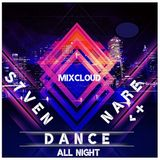 DANCE ALL NIGHT S7VEN NARE MIXCLOUD