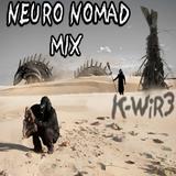 K WiR3 - NEURO NOMAD MiX