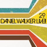 Daniel Walker Live!! 29 - Dj Daniel Walker