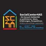 Social Center 4 All – Ein Versuch Solidarität zu politisieren. Ideen, Erfahrungen, Perspektiven.