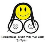 Commercial House Mix May 2018 By Ross