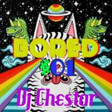 Bored #01 - Dj Chestor
