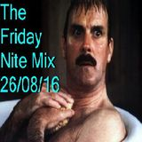 The Friday Nite Mix 26/08/16