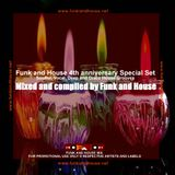 Funk and House 4th anniversary special Set
