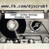 SCRUB - Techno Mixtape Dec. 2016