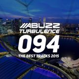 Abuzz - Turbulence 094 [The Best Tracks Of 2015]