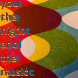 You, the Night and the Music 2nd September 2018