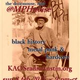 BHMPH Black History 15 KAOS radio Austin Mosh Pit Hell Metal Punk Hardcore w doormouse dmf