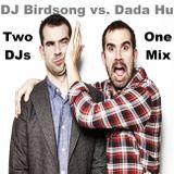 Two DJs, One Mix Dada Hu vs. DJ Birdsong