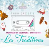 """La Radio Cassette - Émission 06 : """"Les Traditions"""""""