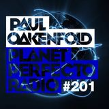 Planet Perfecto ft. Paul Oakenfold:  Radio Show 201