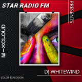 STAR RADIØ FM presents,the sound of  DJ Whitewind  | COLOR EXPLOSION |
