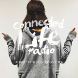 Connected Life 006 - August 12, 2015